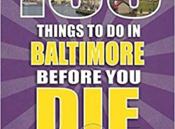 100 Things to Do in Baltimore Before You Die